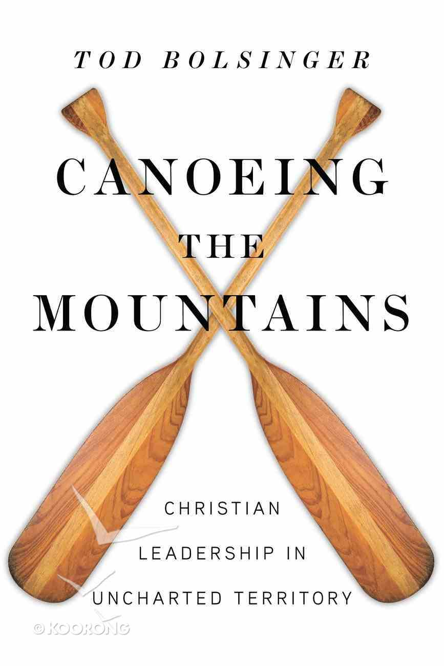 Canoeing the Mountains Paperback