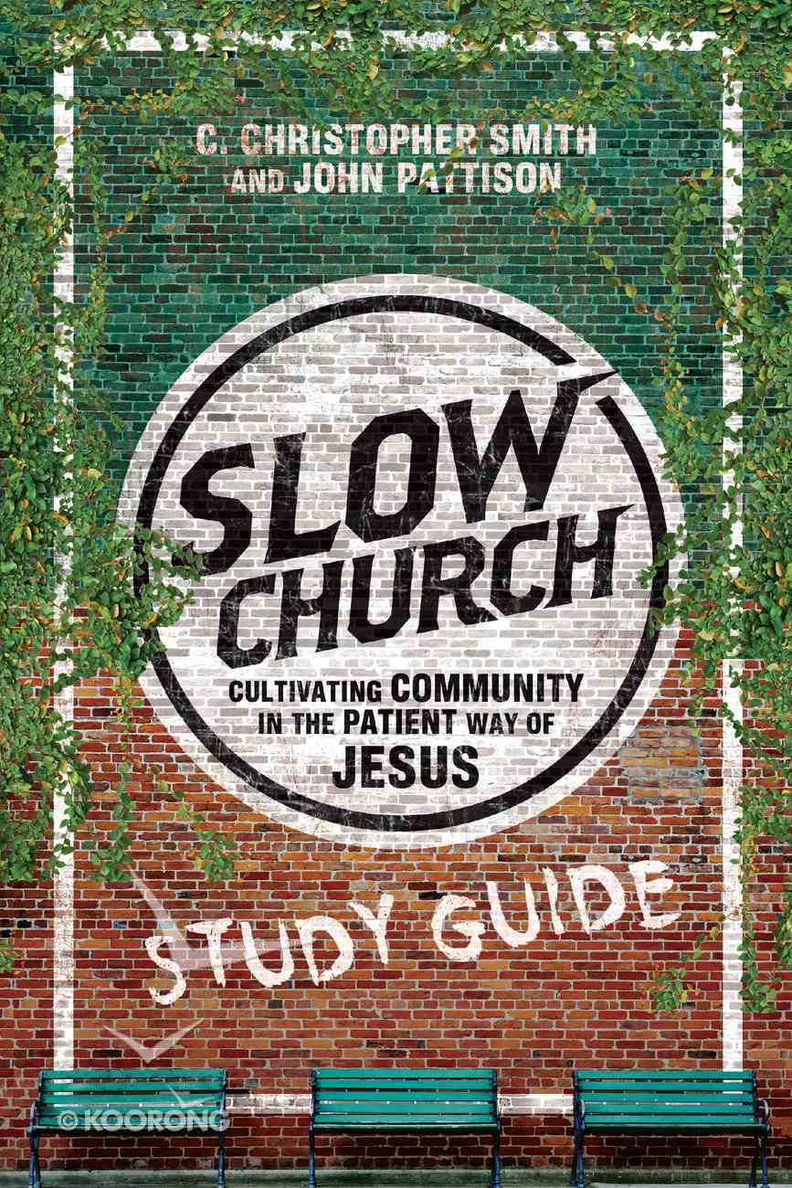 Slow Church (Study Guide) Paperback
