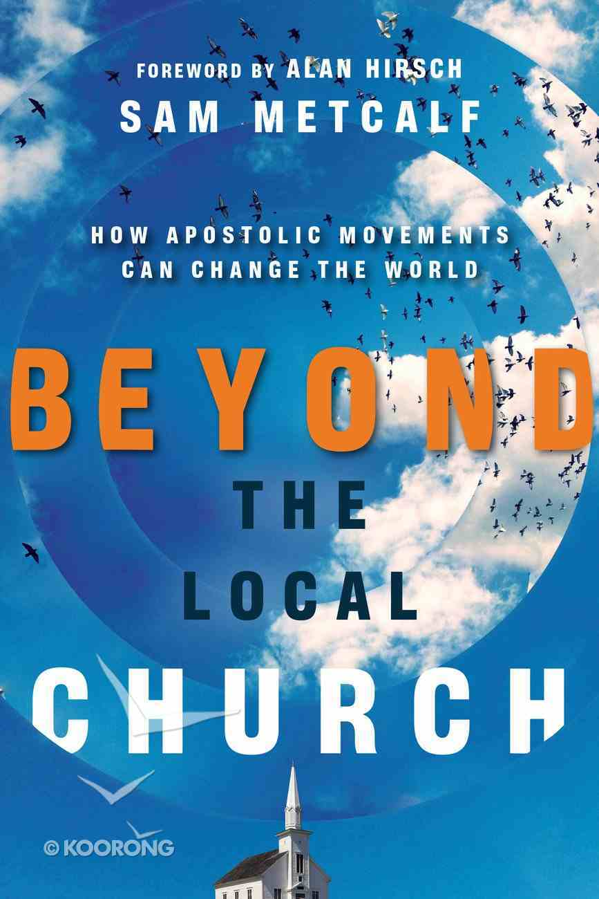 Beyond the Local Church Paperback