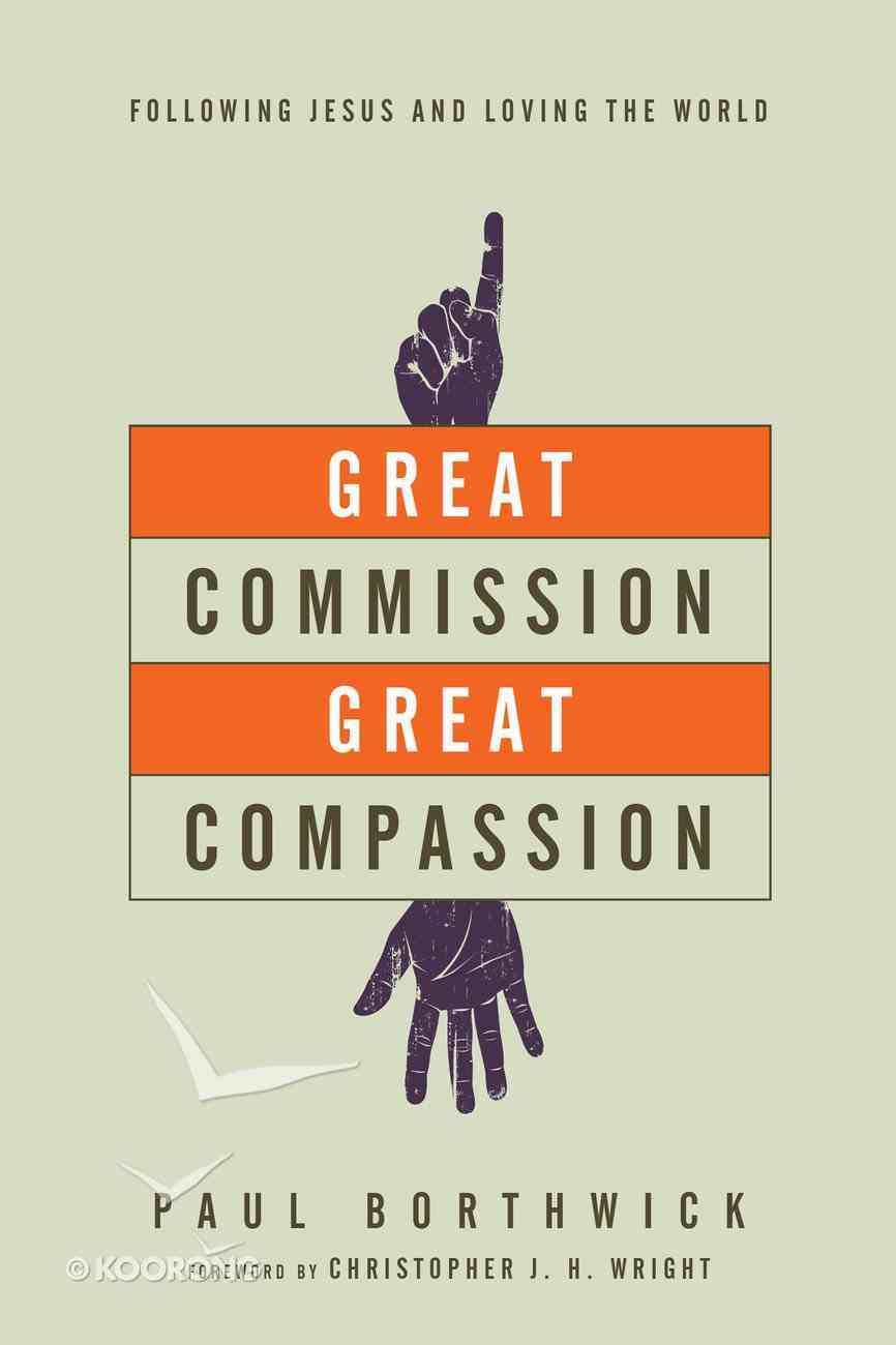 Great Commission, Great Compassion Paperback