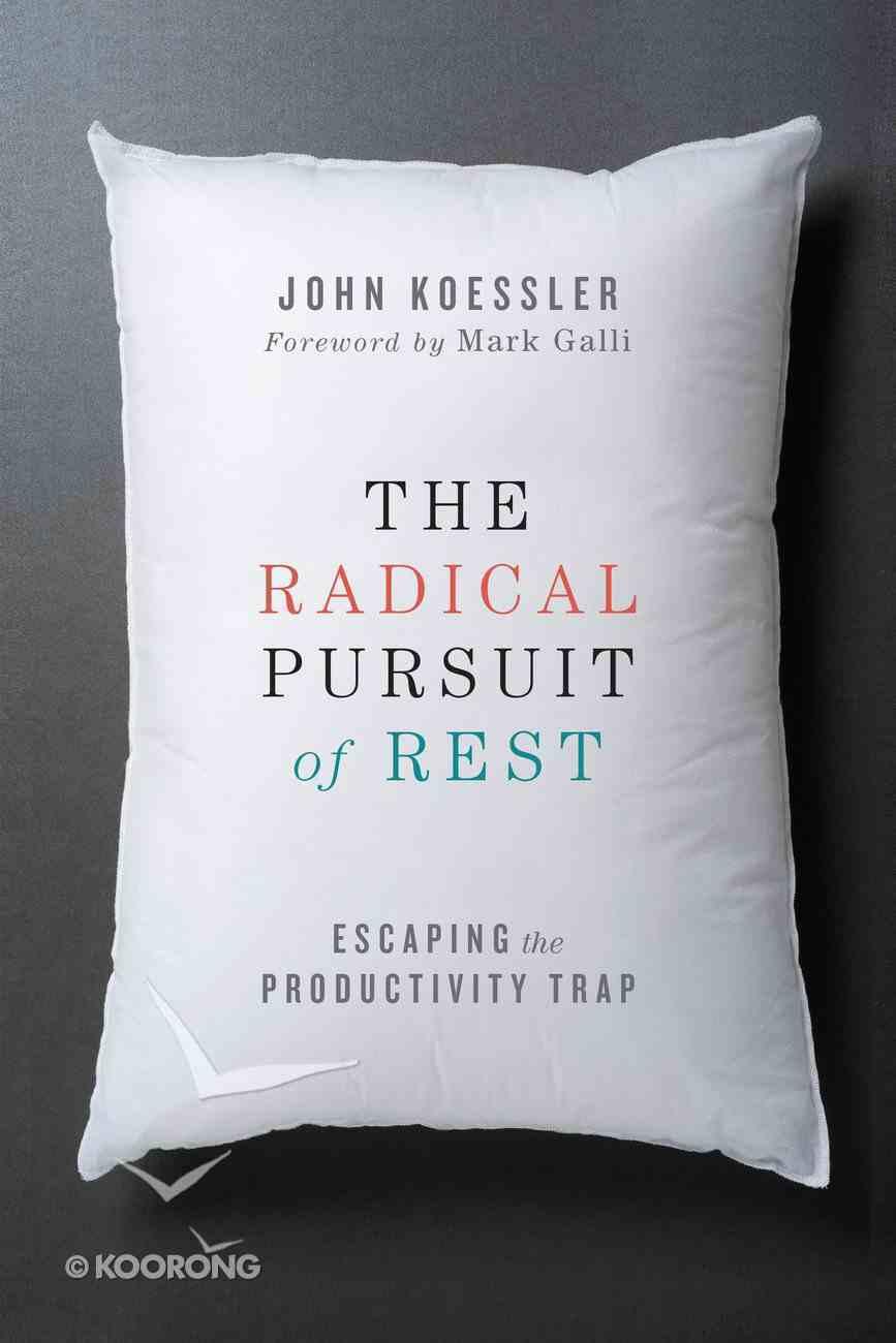 The Radical Pursuit of Rest Paperback