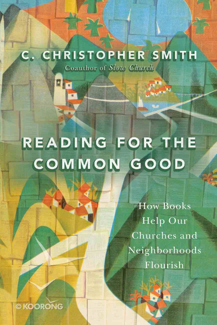 Reading For the Common Good Paperback