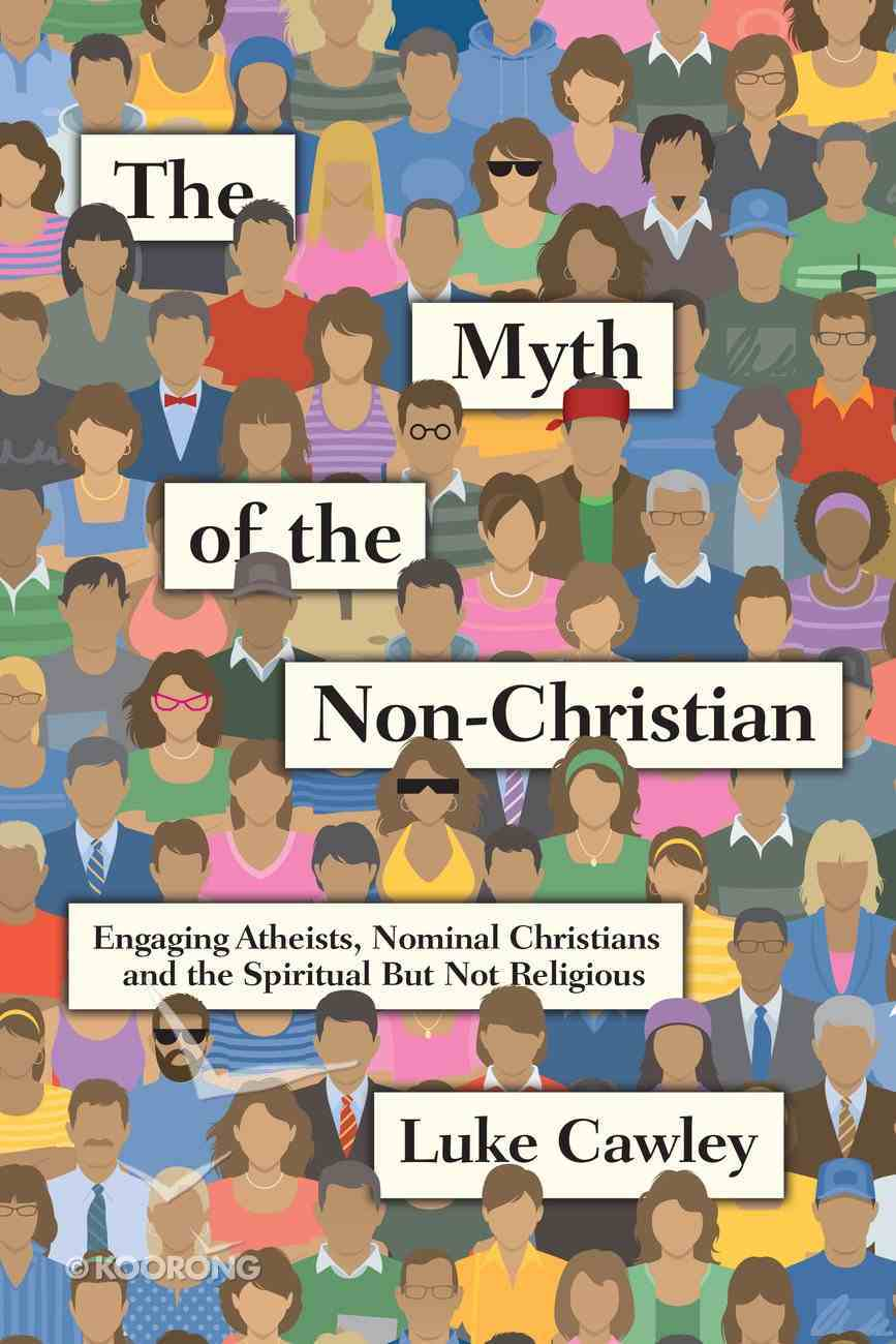 The Myth of the Non-Christian Paperback