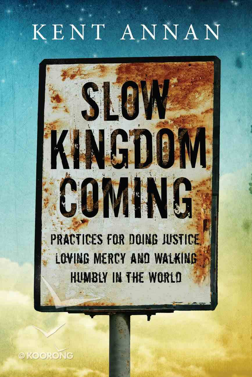 Slow Kingdom Coming Paperback