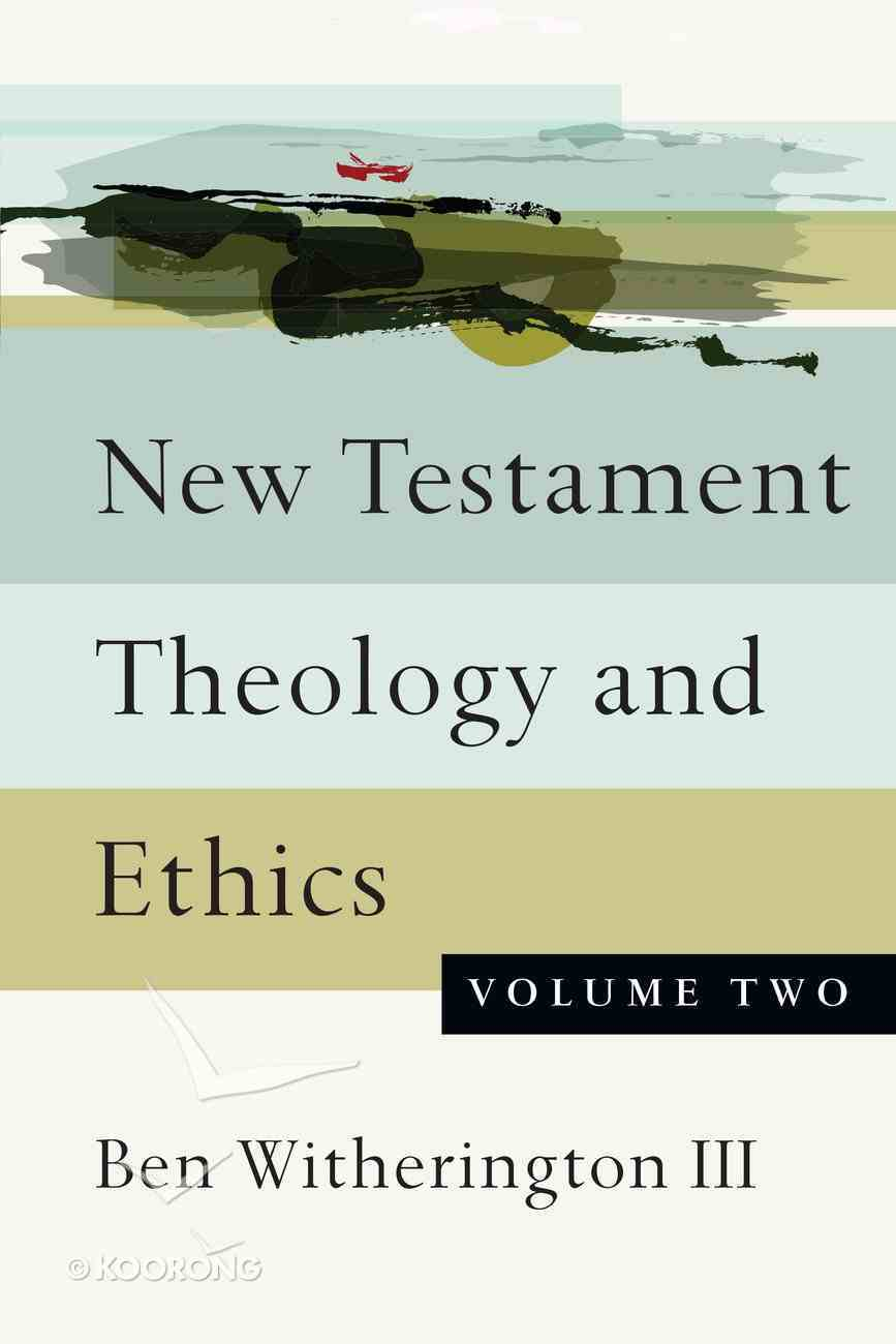 New Testament Theology and Ethics (Vol 2) Paperback