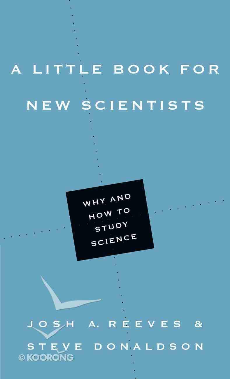 A Little Book For New Scientists (Little Books Series) Paperback