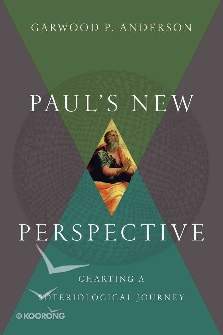 Paul's New Perspective: Charting a Soteriological Journey Hardback