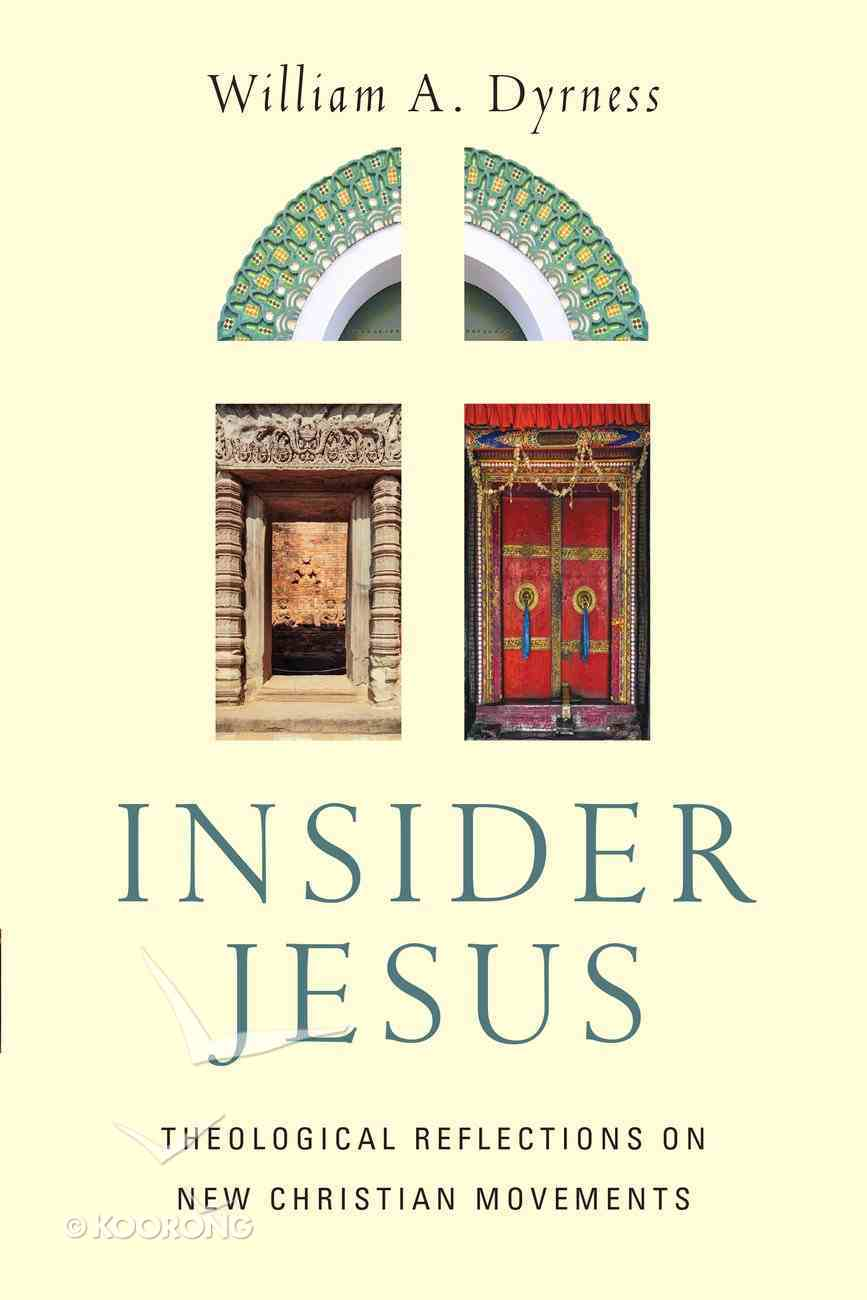 Insider Jesus: Theological Reflections on New Christian Movements Paperback
