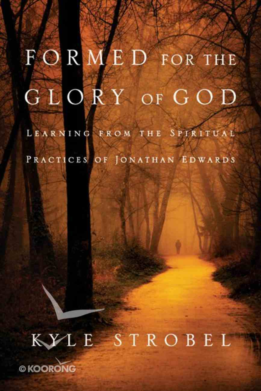 Formed For the Glory of God Paperback