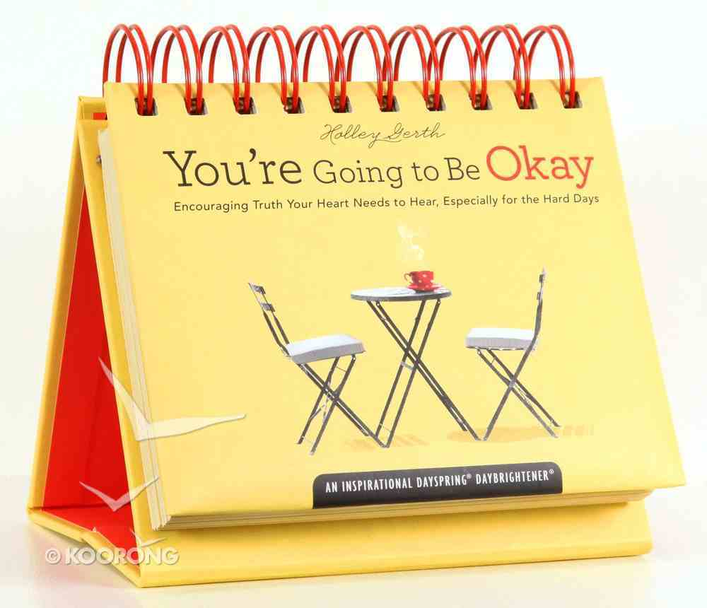 Daybrighteners: You're Going to Be Okay (Padded Cover) Spiral