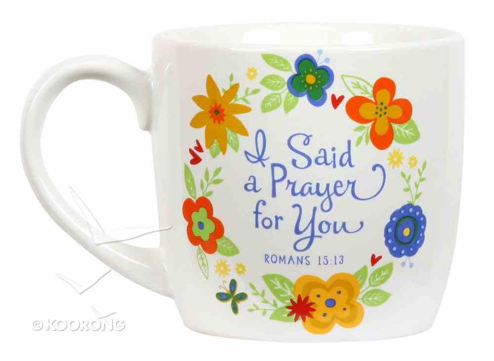 Ceramic Mug Flowers For You: I Said a Prayer For You Floral Pattern (Romans 15:13) Homeware