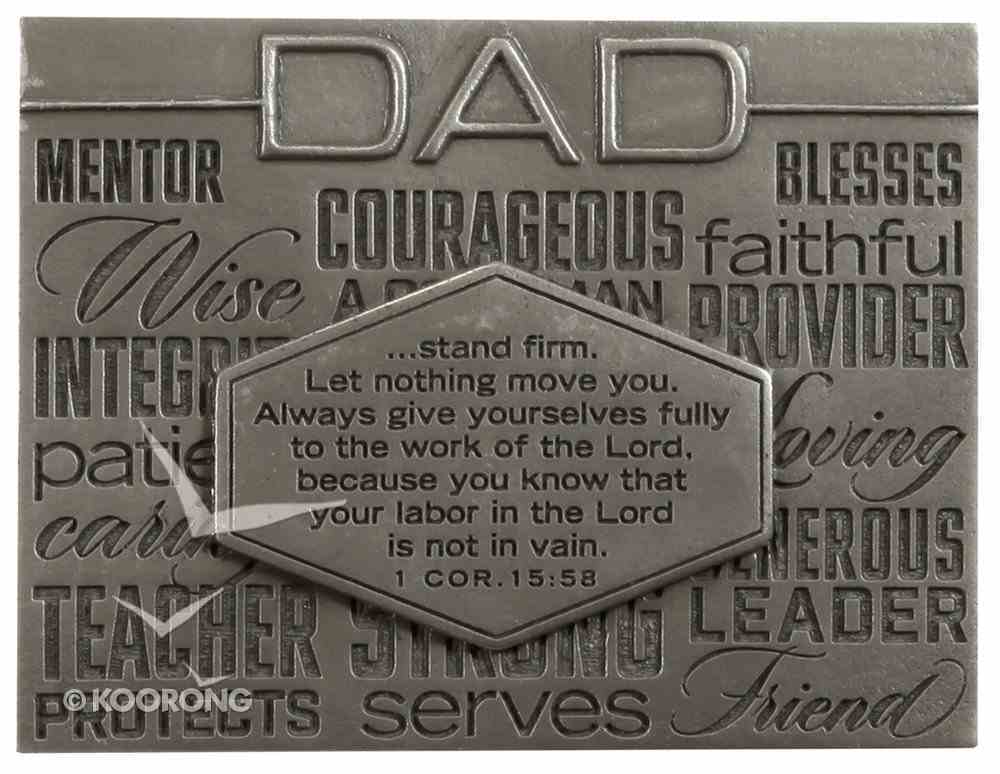 Laser Engraved Plaque: Dad Silver (1 Cor 15:58) Plaque