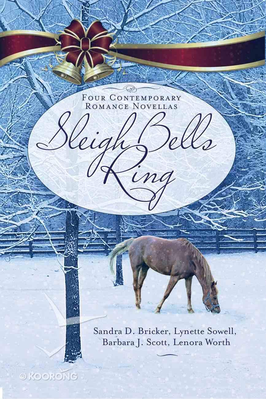 Sleigh Bells Ring (Four Contemporary Romance Novellas) Paperback
