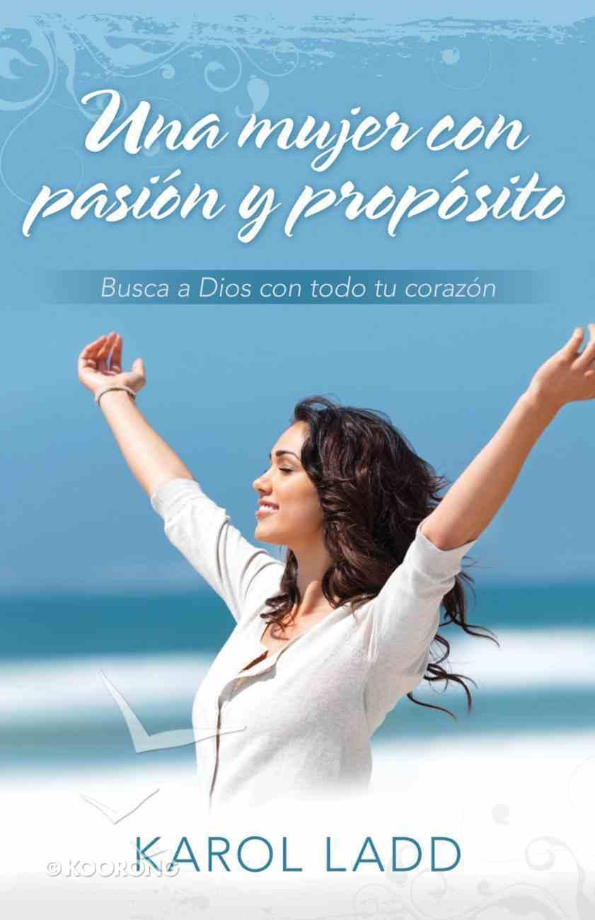 Una Mujer Con Pasion Y Proposito (A Woman With Passion And Purpose) Paperback