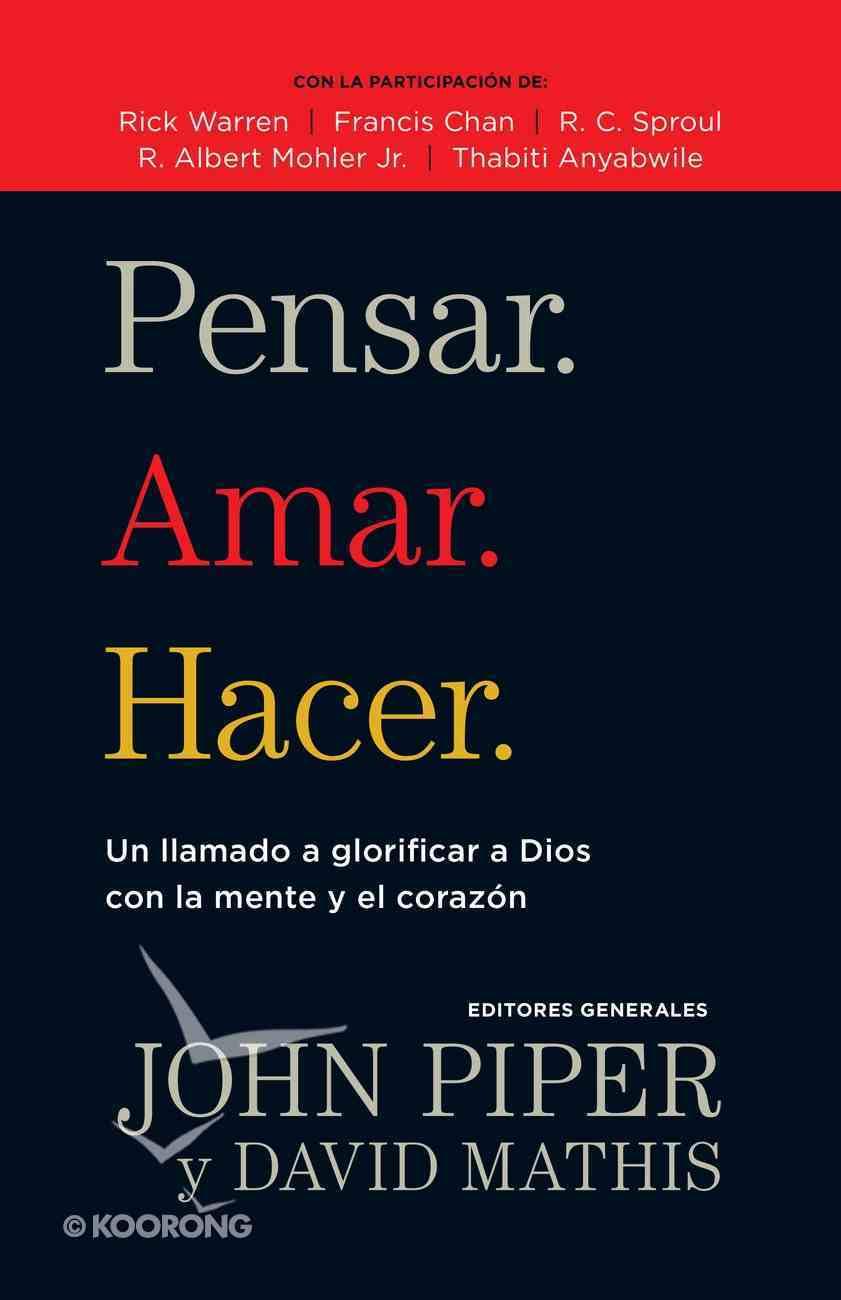 Pensar. Amar. Hacer. (Thinking. Loving. Doing.) Paperback