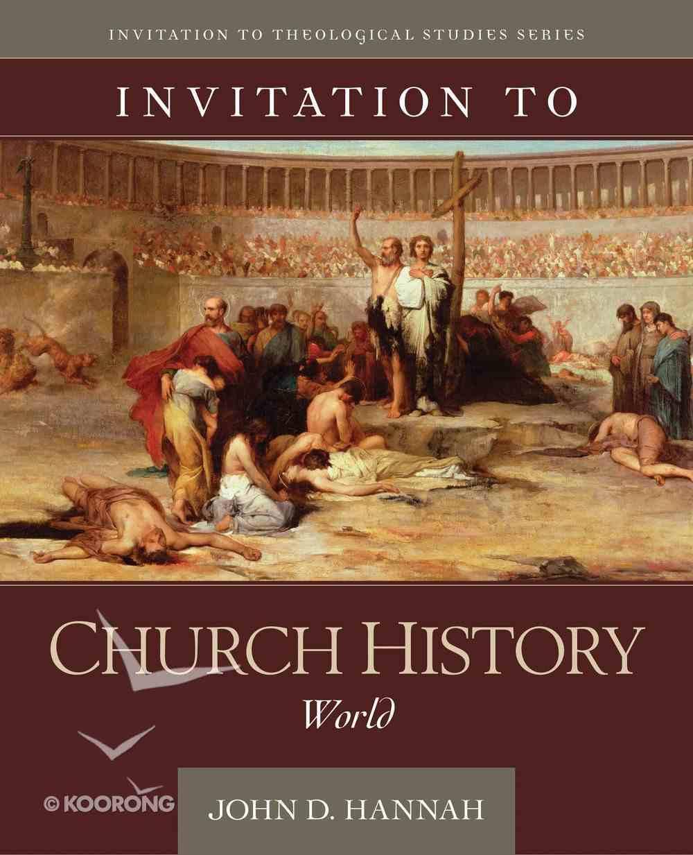 Invitation to Church History: World Hardback