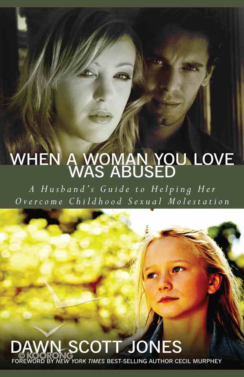 When a Woman You Love Was Abused Paperback