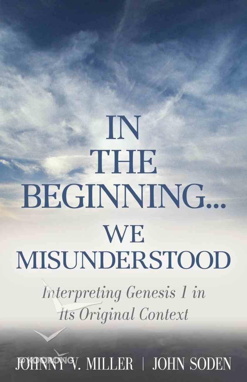 In the Beginning... We Misunderstood Paperback