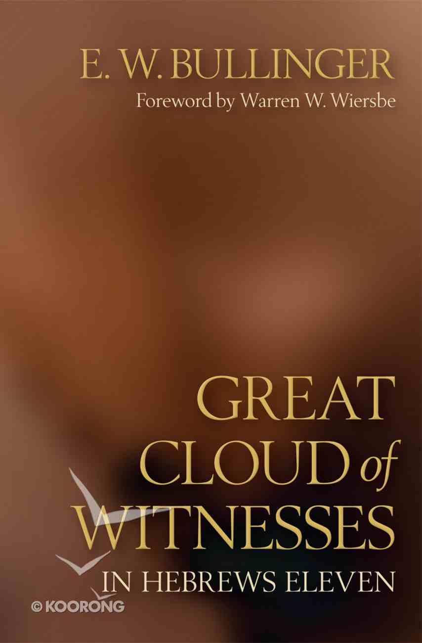 Great Cloud of Witnesses in Hebrews Eleven Paperback