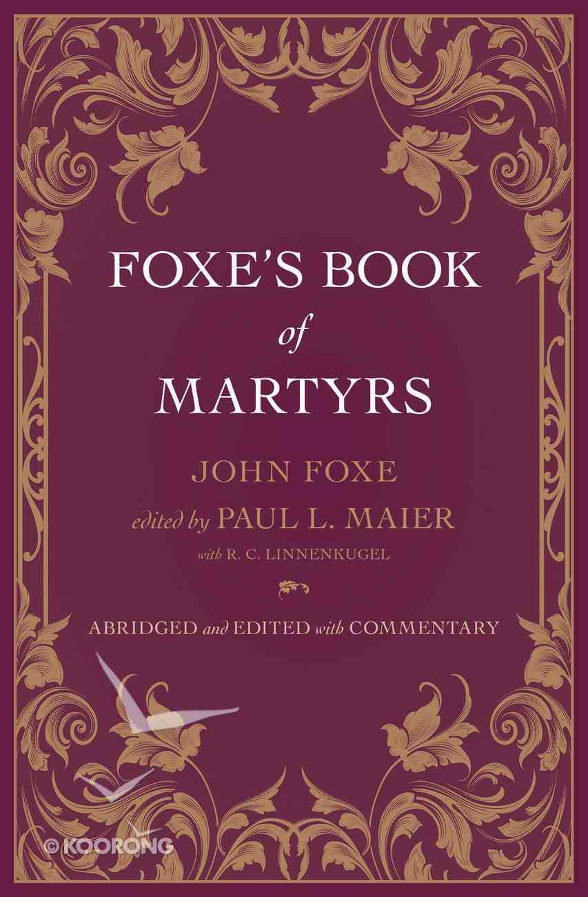 Foxe's Book of Martyrs (Abridged And Edited With Commentary) Hardback