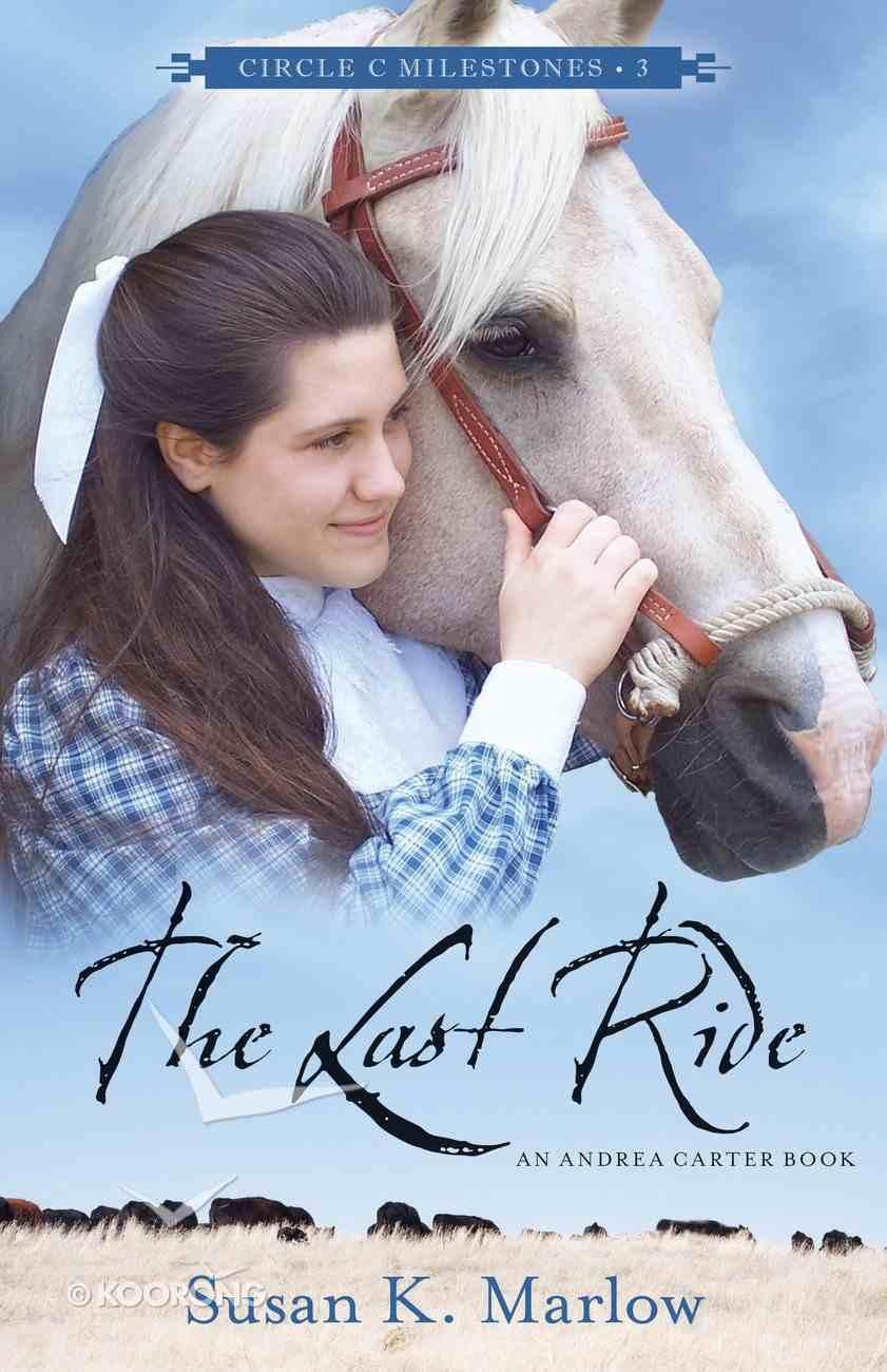 The Last Ride (#03 in Circle C Milestones Series) Paperback