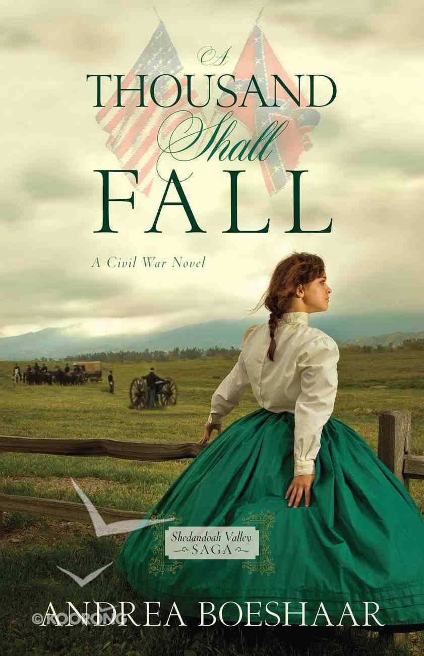 A Thousand Shall Fall (Shenandoah Valley Saga Series) Paperback