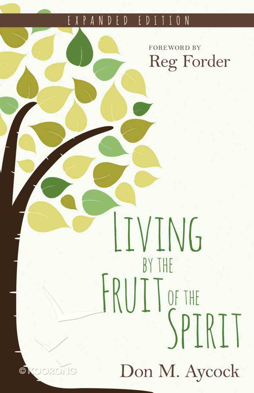 Living By the Fruit of the Spirit (Expanded Edition) Paperback