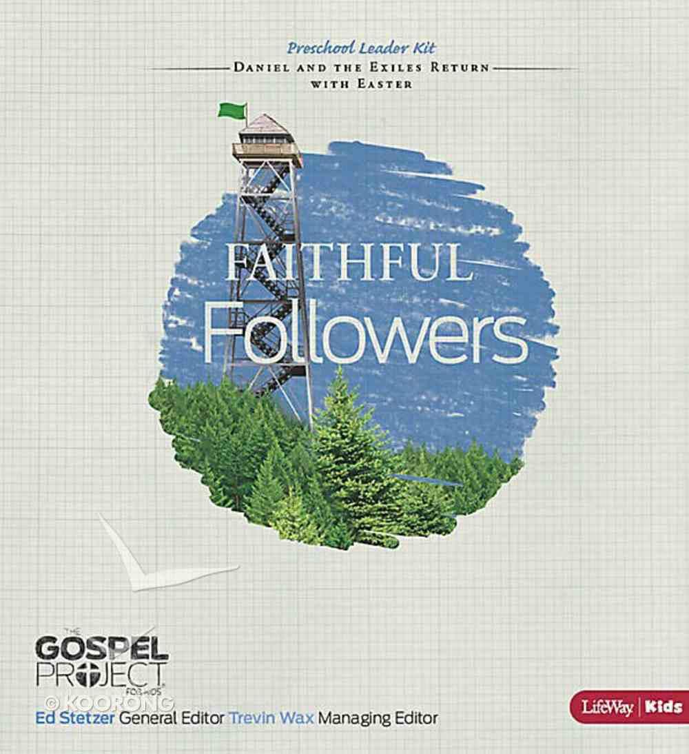 Faithful Followers (Preschool Leader Kit) (#07 in The Gospel Project For Kids 2012-15 Series) Pack