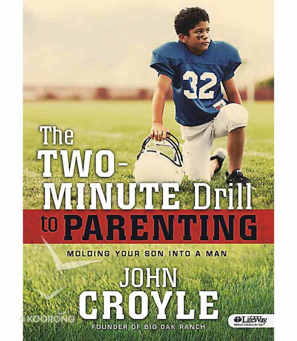 Two-Minute Drill to Parenting: Molding Your Son Into a Man (Member Book) Paperback