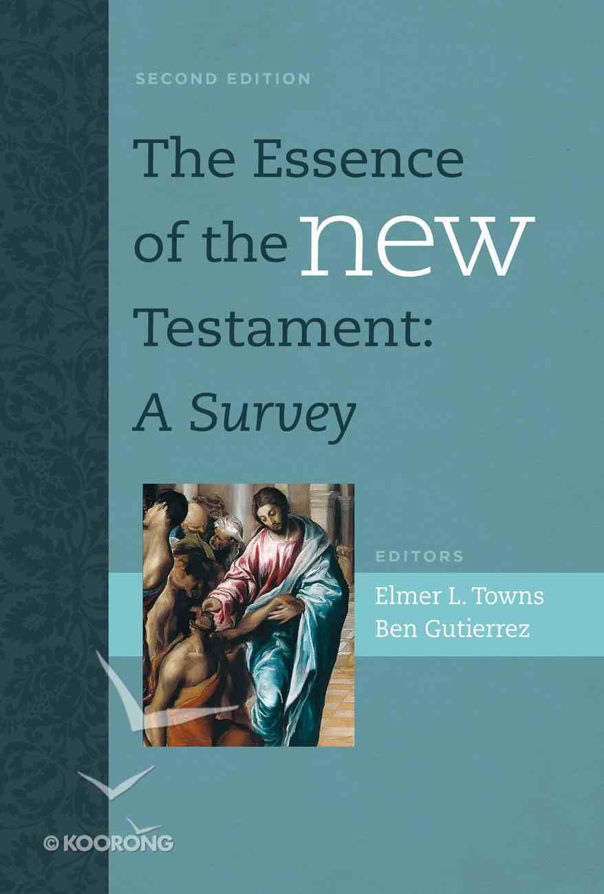 The Essence of the New Testament: A Survey (2nd Edition) Hardback