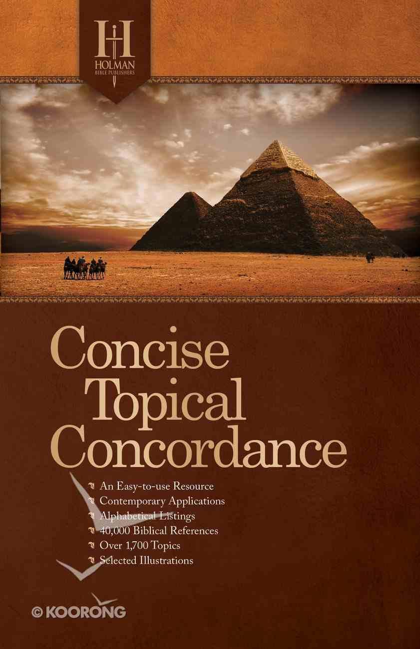Holman Concise Topical Concordance Paperback