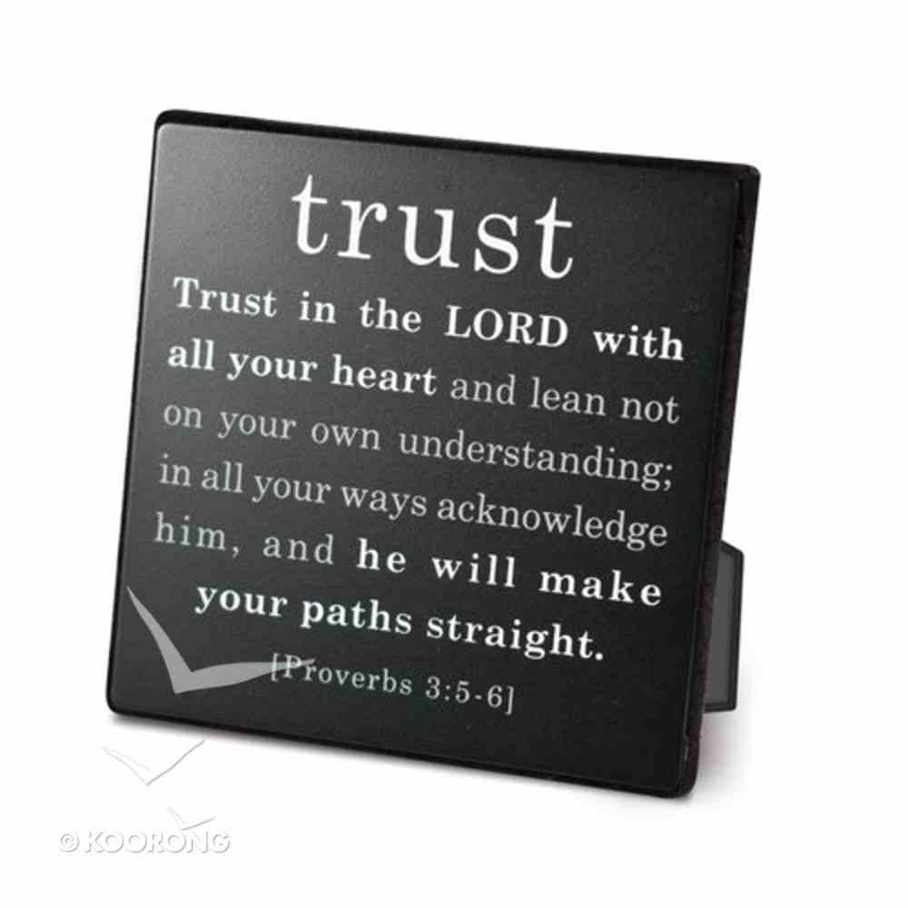 Simple Faith Plaque: Trust, Proverbs 3:5-6 (Black/white) Plaque