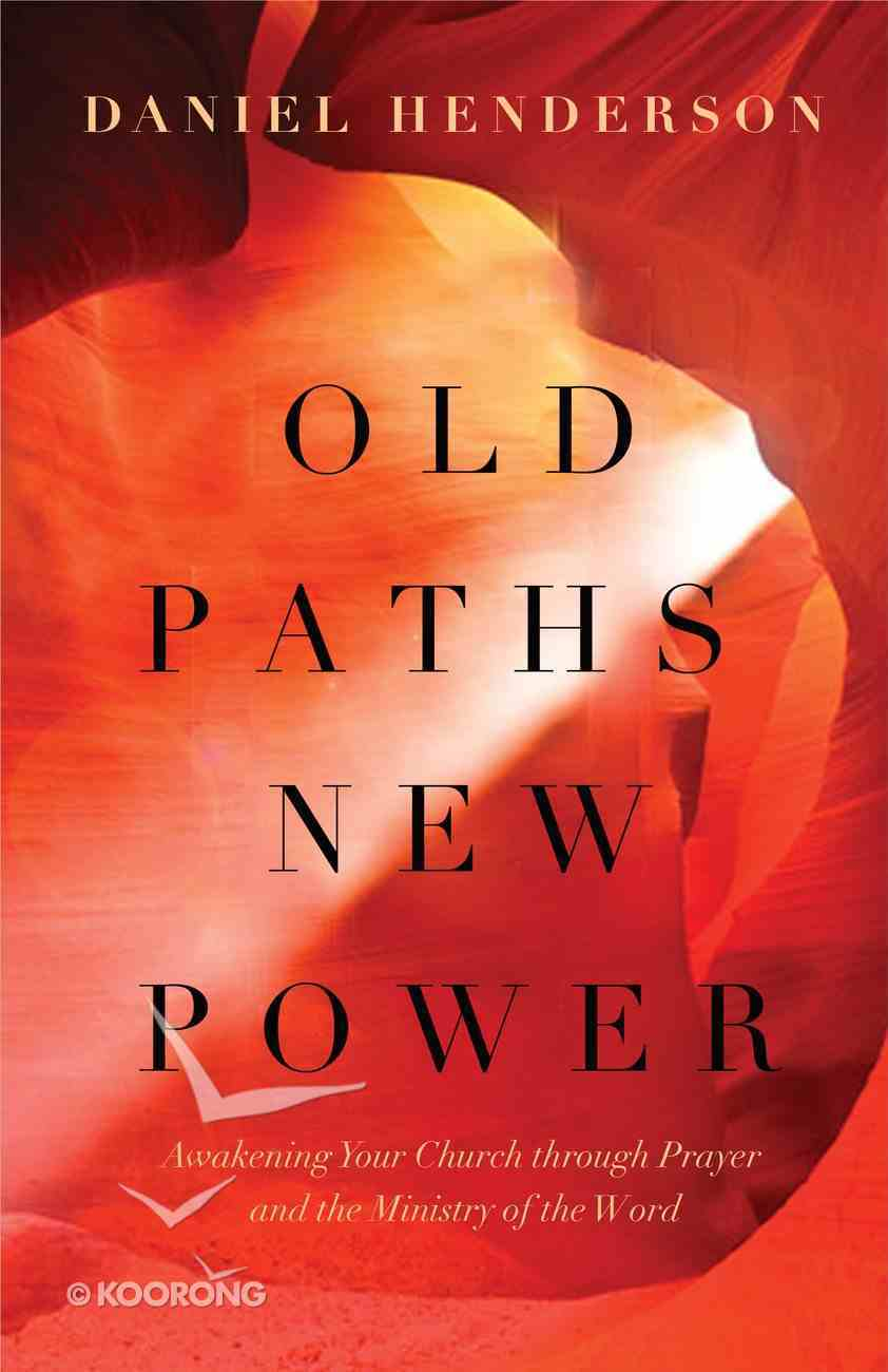 Old Paths, New Power Paperback