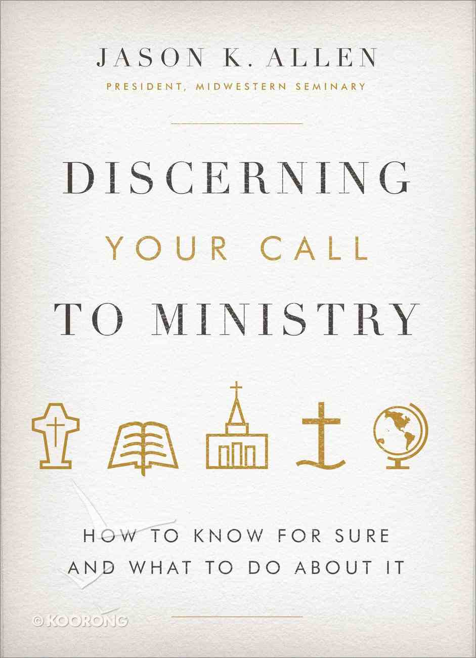 Discerning Your Call to Ministry: 10 Questions to Help You Decide Hardback