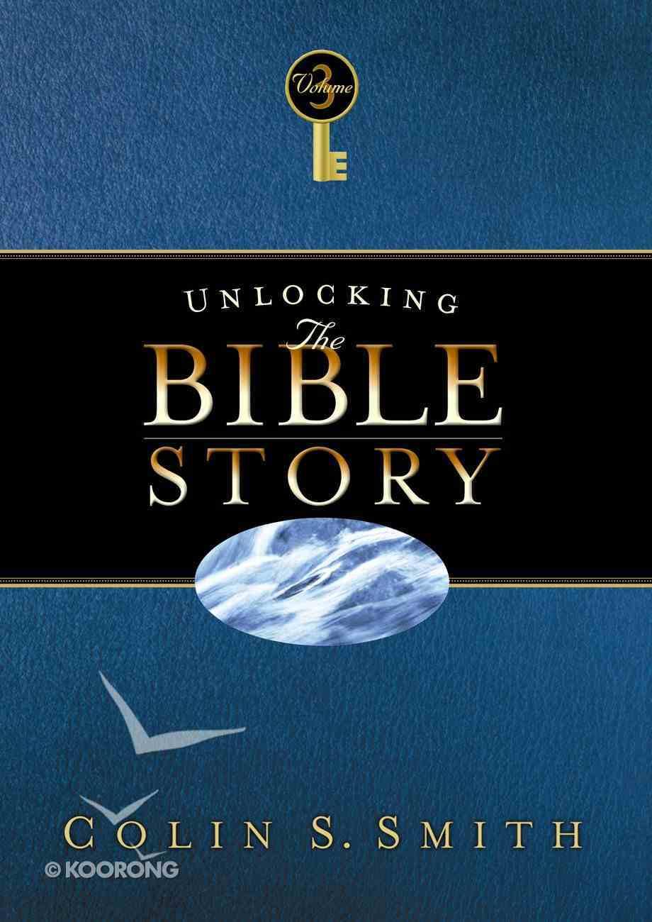 Unlocking the Bible Story: New Testament (Vol 3) Paperback
