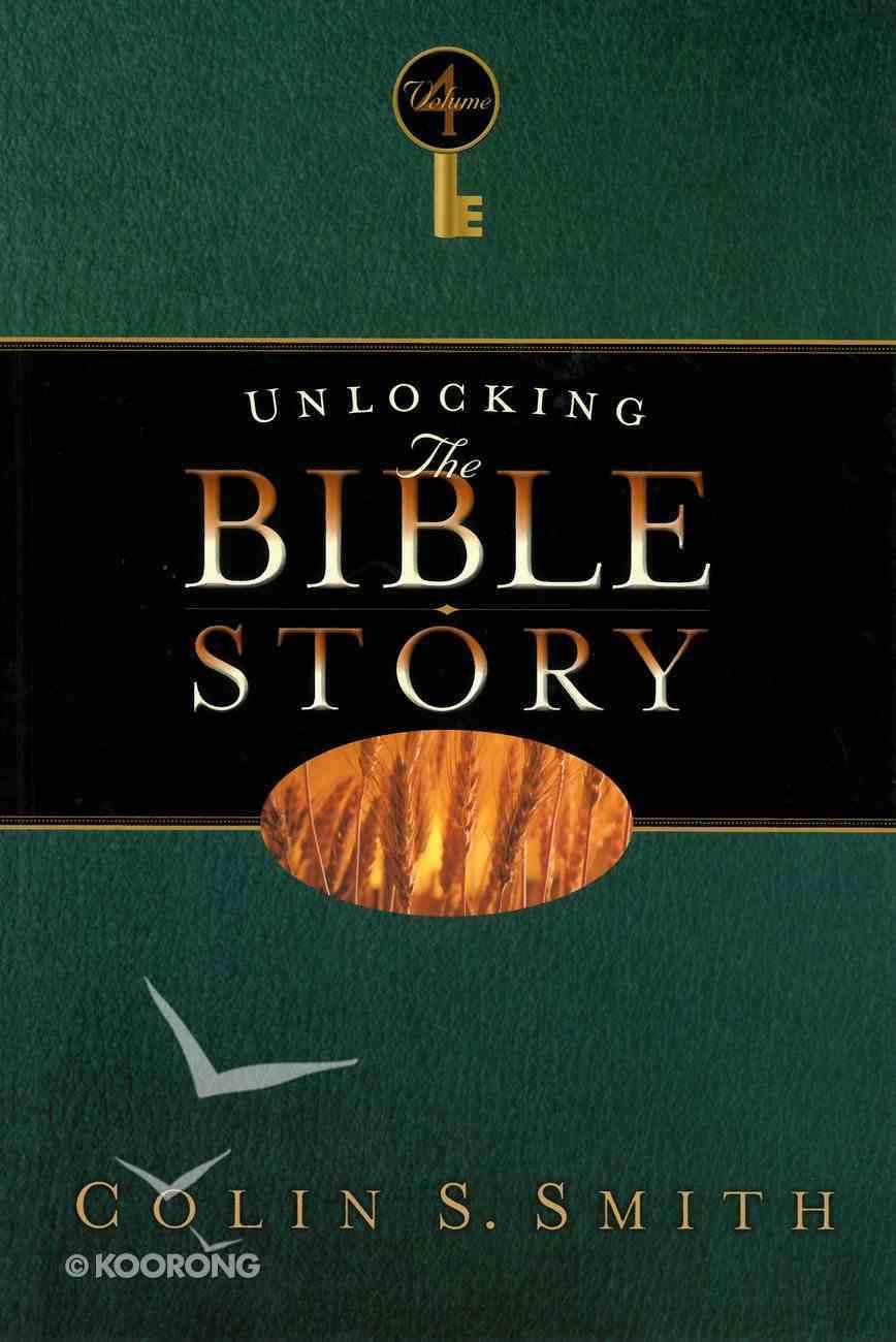 Unlocking the Bible Story: New Testament (Vol 4) Paperback