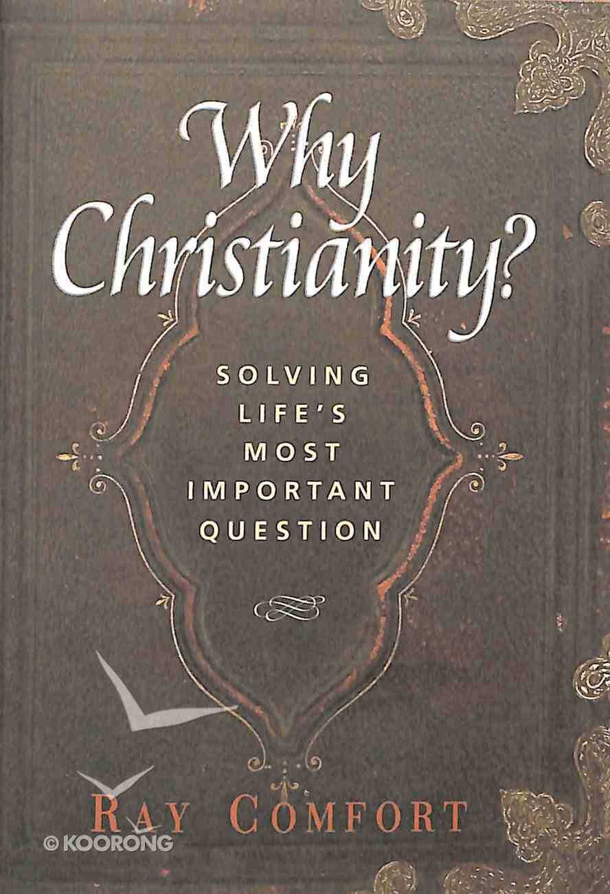 Booklet: Why Christianity?: Solving Life's Most Important Question Booklet