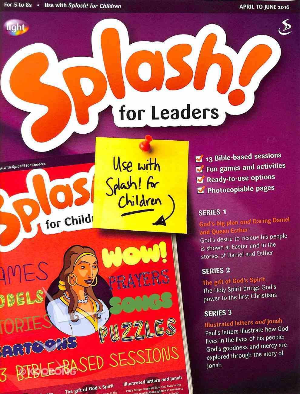 Light: Splash 2016 #02: Apr-Jun Teacher's Guide (5-8 Yrs) Paperback
