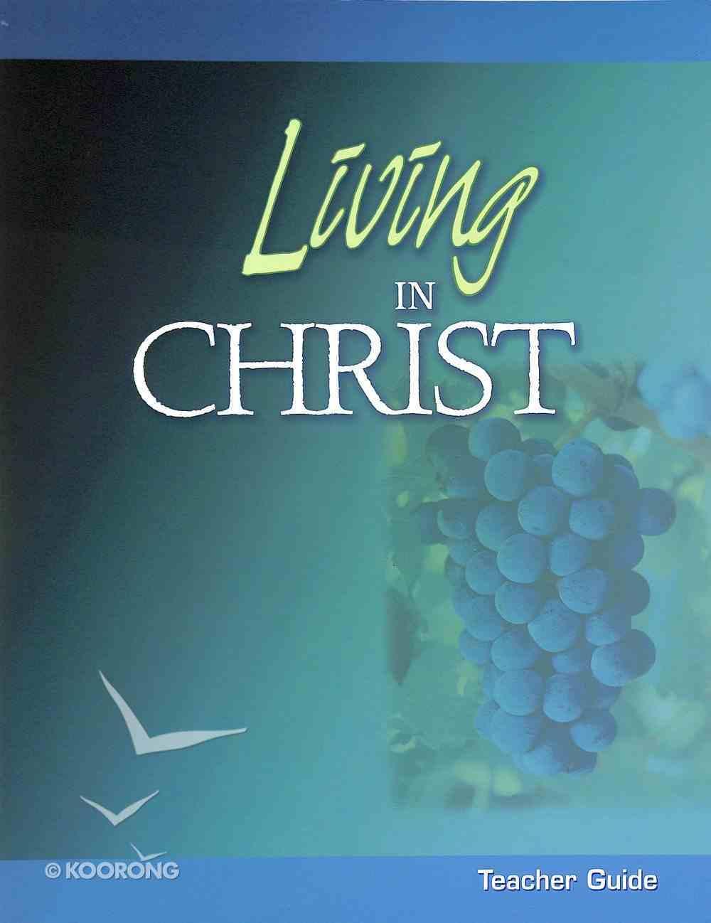 Living in Christ (Teacher Guide) Paperback