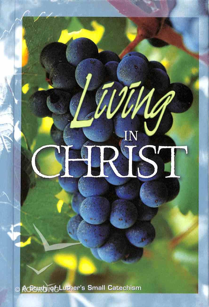 Living in Christ (Student Guide) Hardback