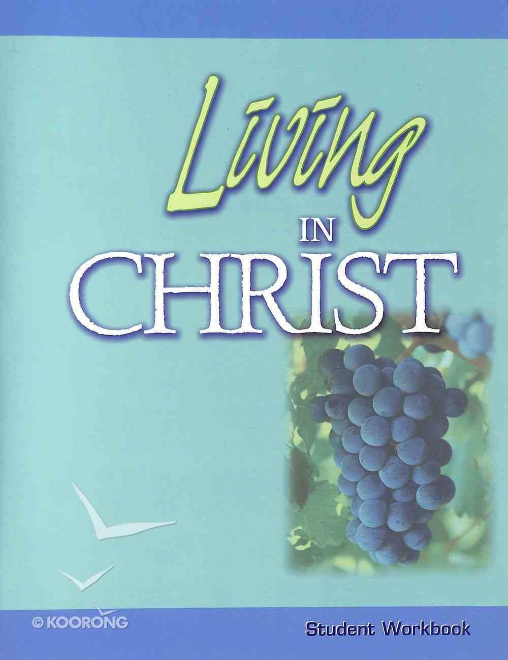 Living in Christ (Student Workbook) Paperback