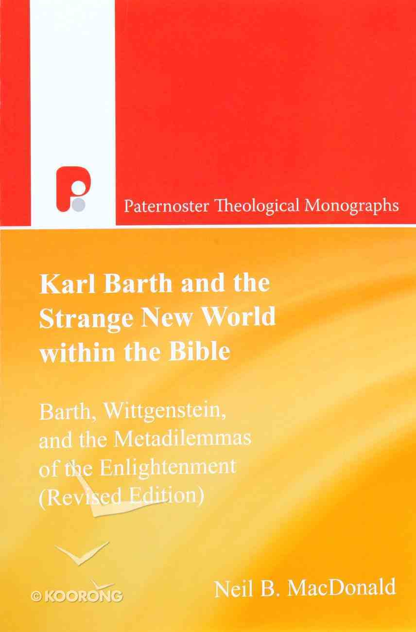 Karl Barth and the Strange New World Within the Bible (Paternoster Biblical & Theological Monographs Series) Paperback