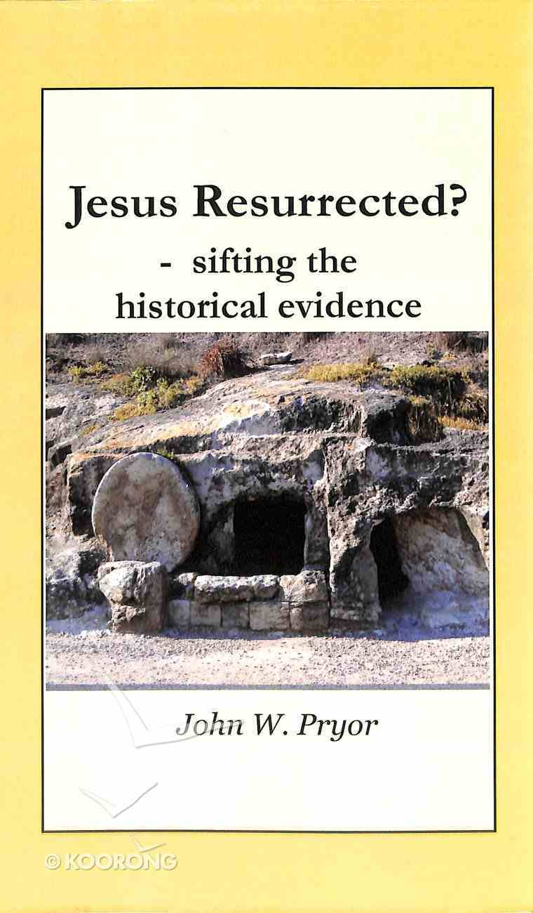 Jesus Resurrected? - Sifting the Historical Evidence Paperback