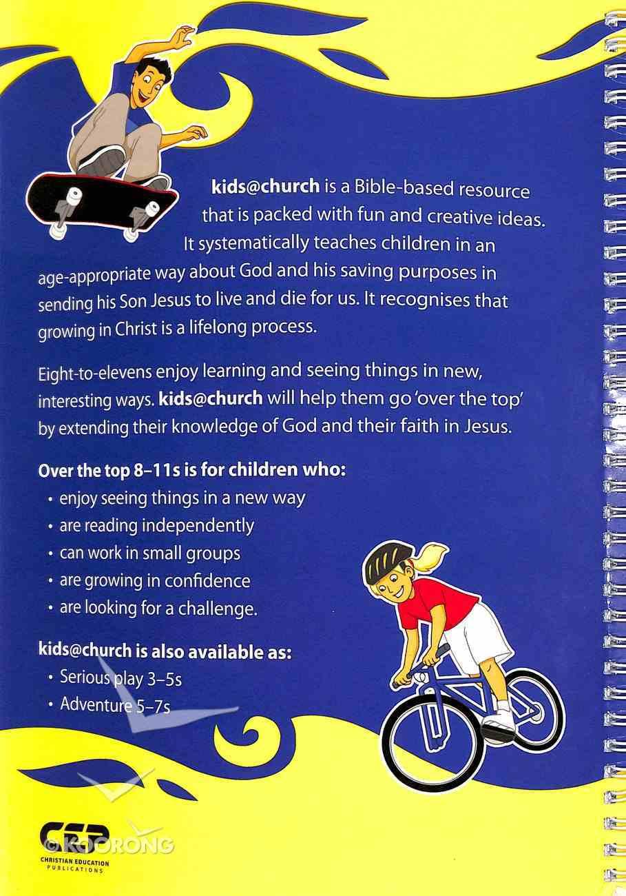 Kids@Church 11: Ot11 Ages 8-11 Teacher's Manual (Over the Top) (Kids@church Curriculum Series) Spiral