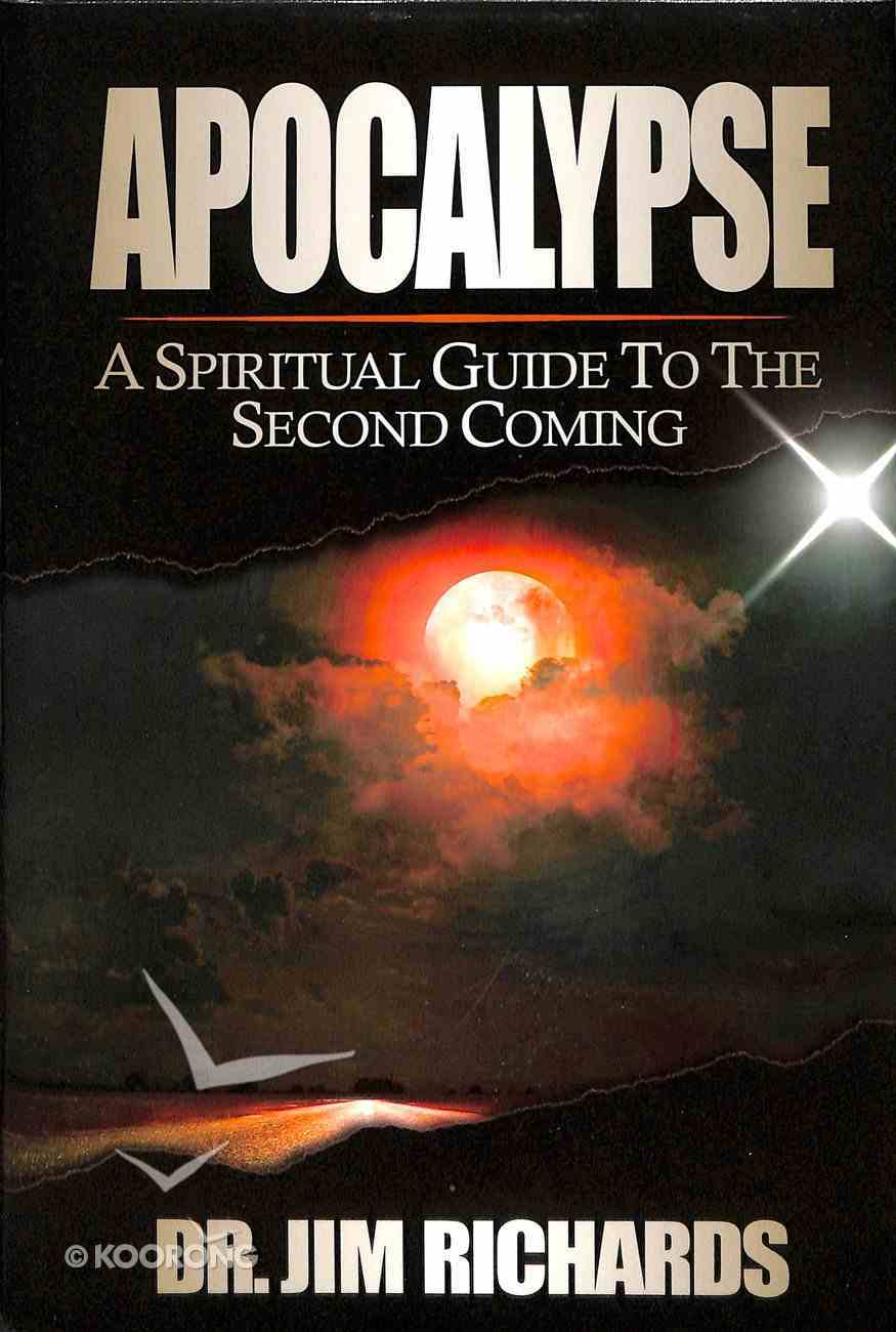 Apocalypse: A Spiritual Guide to the Second Coming Hardback