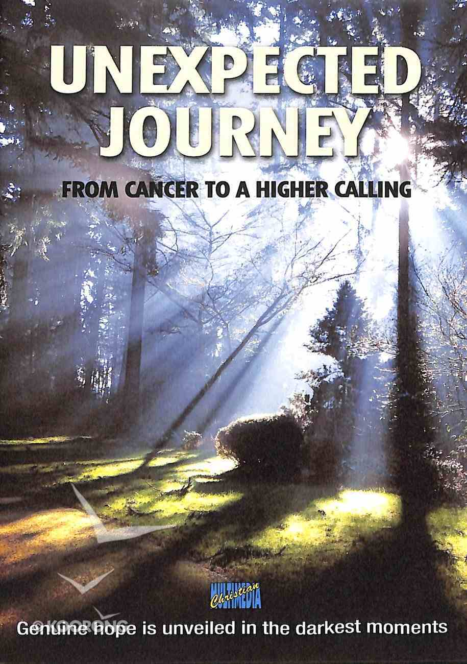 Unexpected Journey: From Cancer to a Higher Calling DVD