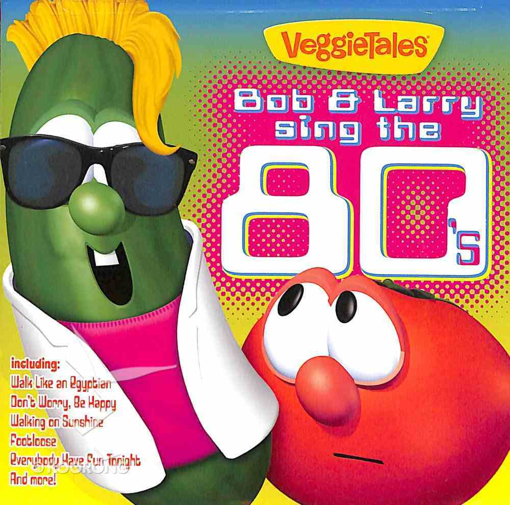 Veggie Tunes: Bob and Larry Sing the 80'S CD