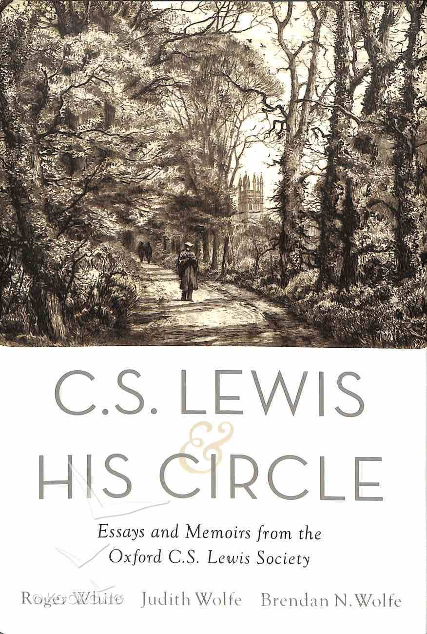 Lewis and His Circle: Essays and Memories From the Oxford C S Lewis Society Hardback