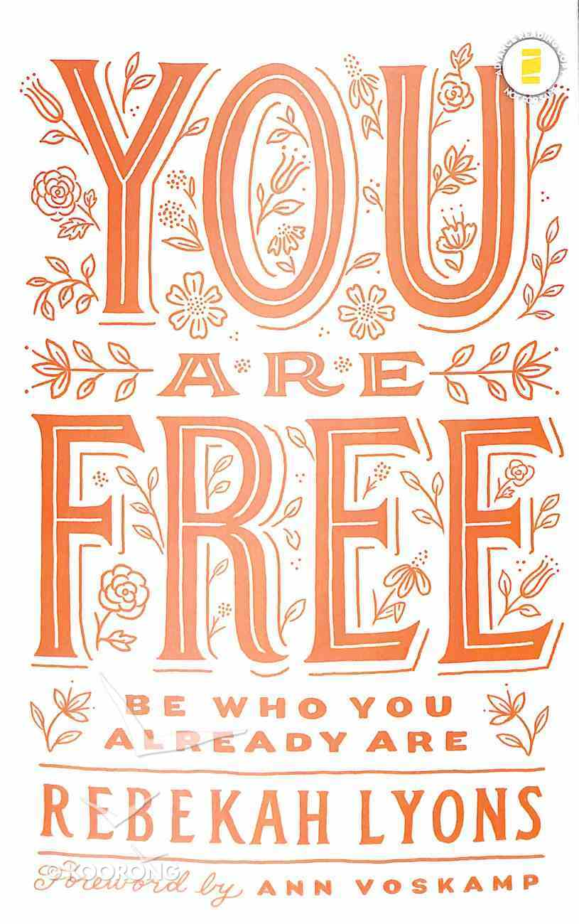 You Are Free: Be Who You Already Are Hardback