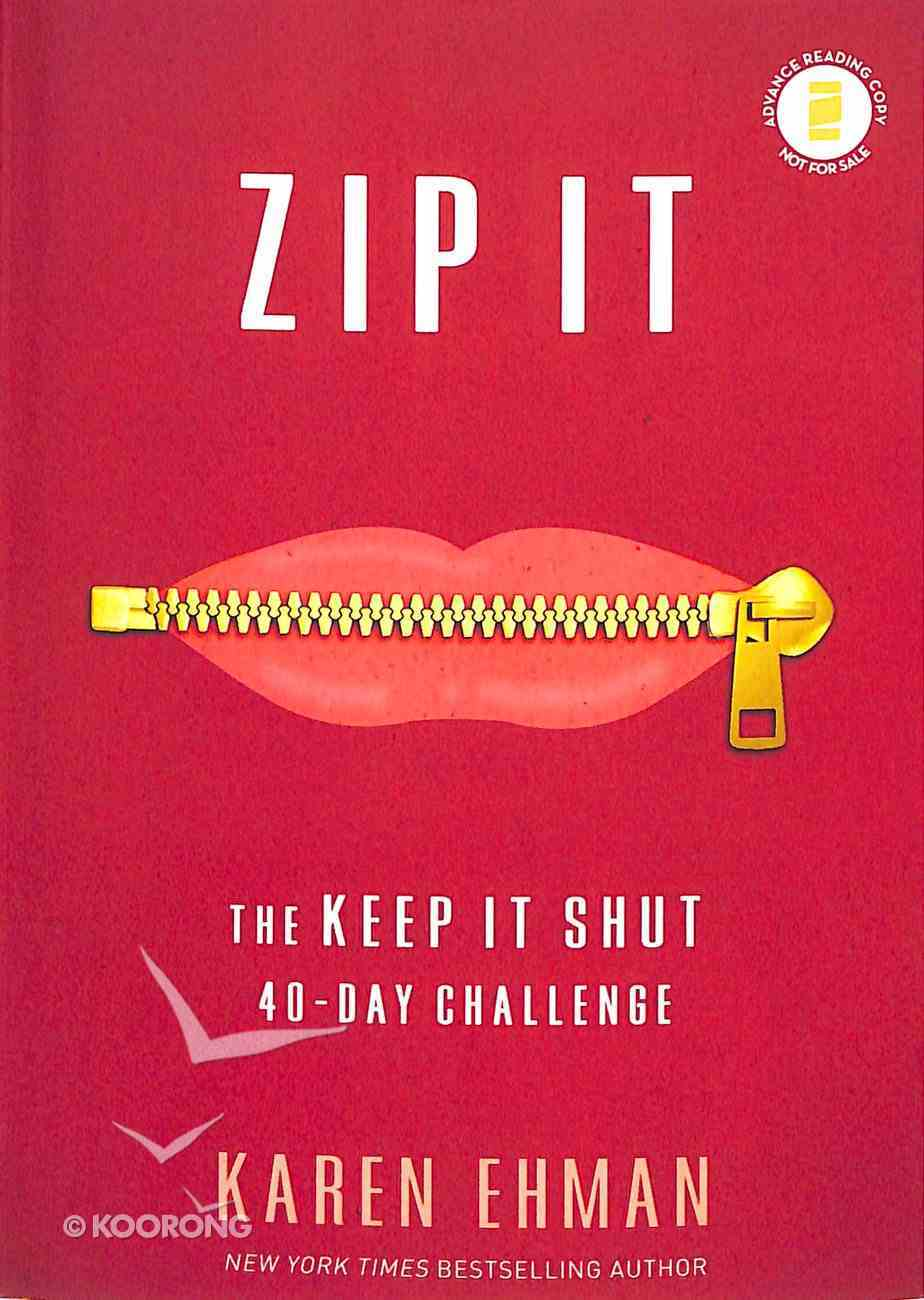 Zip It: The Keep It Shut 40-Day Challenge Paperback